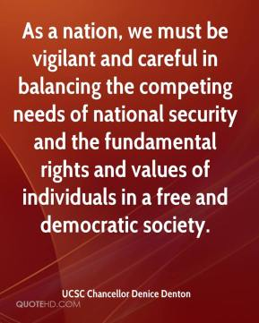 As a nation, we must be vigilant and careful in balancing the competing needs of national security and the fundamental rights and values of individuals in a free and democratic society.