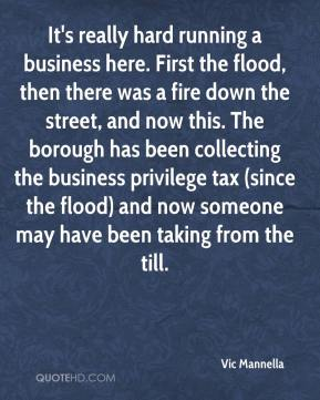 Vic Mannella  - It's really hard running a business here. First the flood, then there was a fire down the street, and now this. The borough has been collecting the business privilege tax (since the flood) and now someone may have been taking from the till.