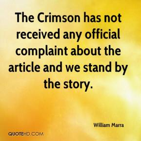William Marra  - The Crimson has not received any official complaint about the article and we stand by the story.