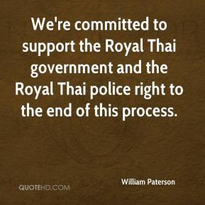 We're committed to support the Royal Thai government and the Royal Thai police right to the end of this process.