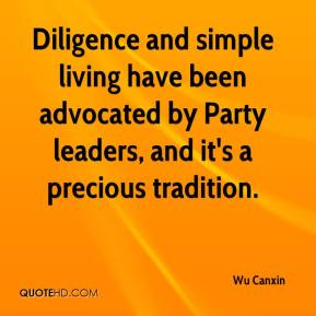 Wu Canxin  - Diligence and simple living have been advocated by Party leaders, and it's a precious tradition.