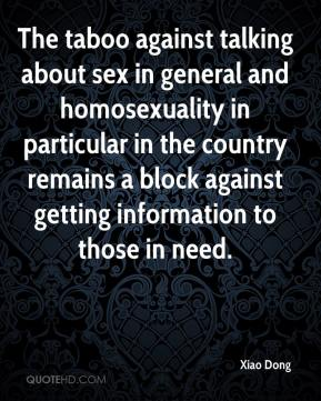 Xiao Dong  - The taboo against talking about sex in general and homosexuality in particular in the country remains a block against getting information to those in need.
