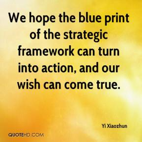 Yi Xiaozhun  - We hope the blue print of the strategic framework can turn into action, and our wish can come true.
