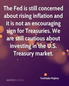 Yoshitaka Majima  - The Fed is still concerned about rising inflation and it is not an encouraging sign for Treasuries. We are still cautious about investing in the U.S. Treasury market.