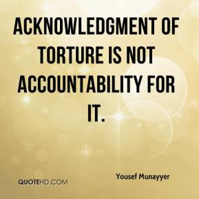 Yousef Munayyer - Acknowledgment of torture is not accountability for it.