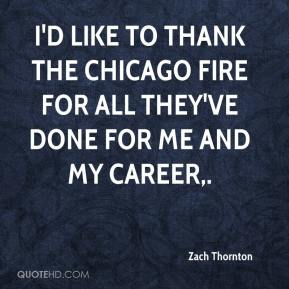 Zach Thornton  - I'd like to thank the Chicago Fire for all they've done for me and my career.