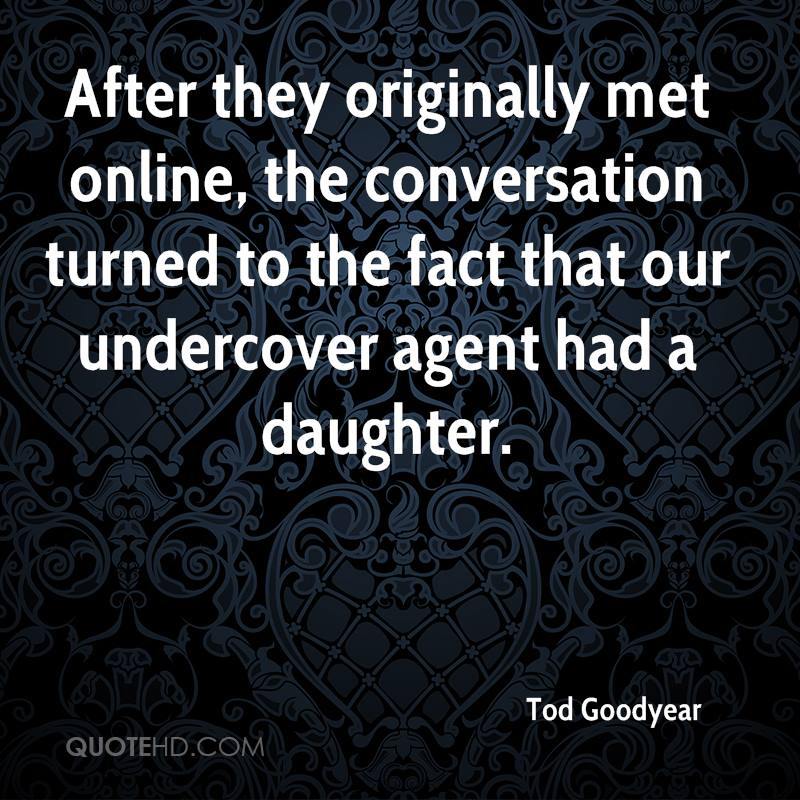After they originally met online, the conversation turned to the fact that our undercover agent had a daughter.