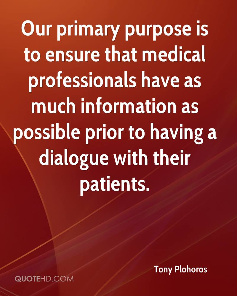 Our primary purpose is to ensure that medical professionals have as much information as possible prior to having a dialogue with their patients.