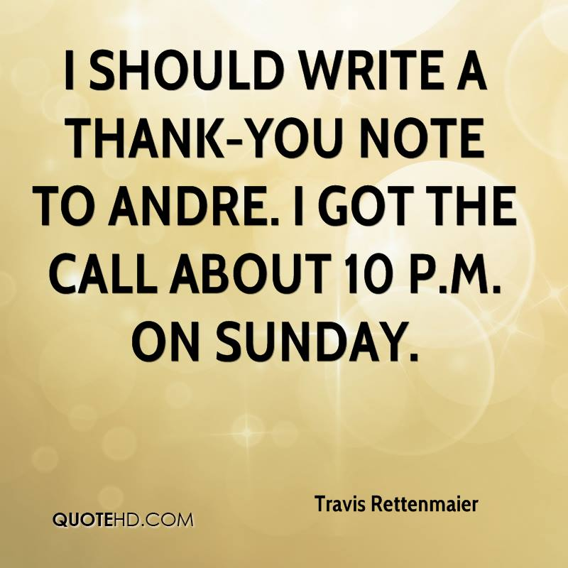 Quotes On Thank You Notes: Travis Rettenmaier Quotes