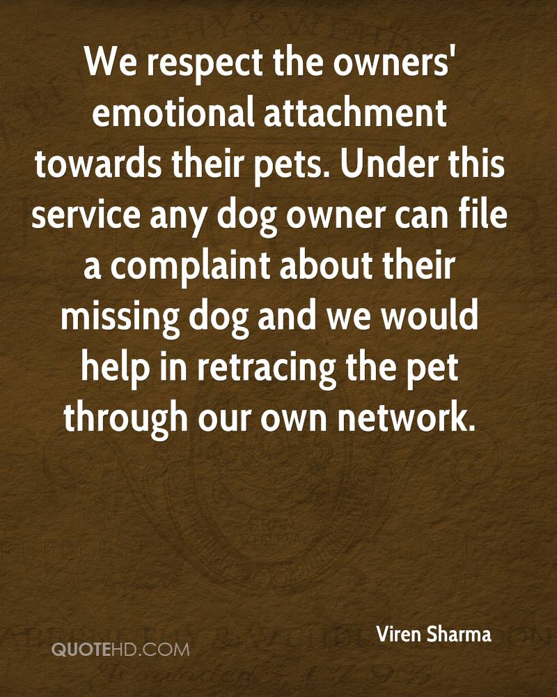 We respect the owners' emotional attachment towards their pets. Under this service any dog owner can file a complaint about their missing dog and we would help in retracing the pet through our own network.