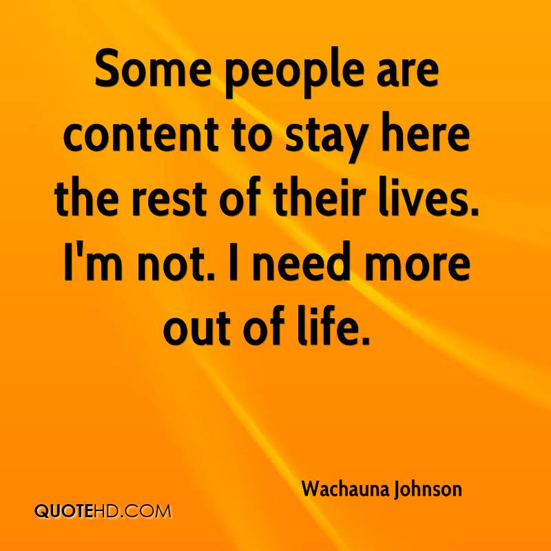 Some People Need To Get A Life Quotes: Wachauna Johnson Life Quotes