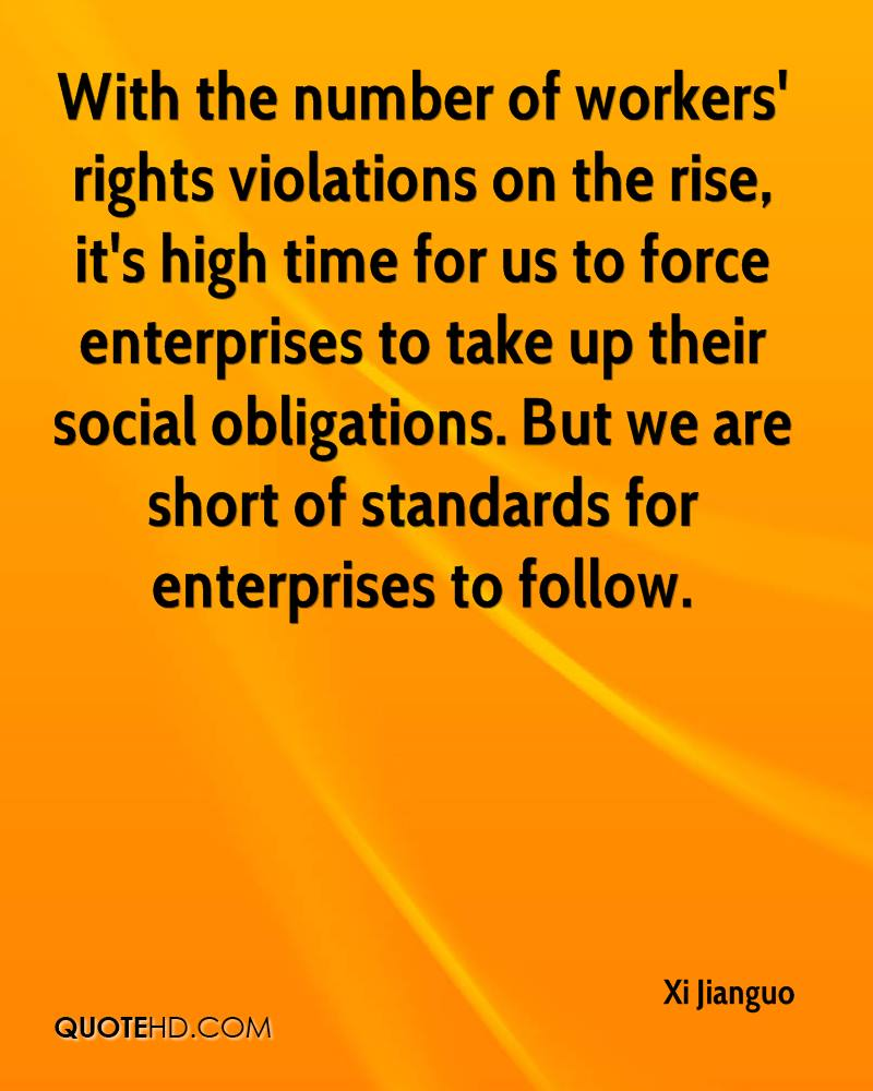 With the number of workers' rights violations on the rise, it's high time for us to force enterprises to take up their social obligations. But we are short of standards for enterprises to follow.