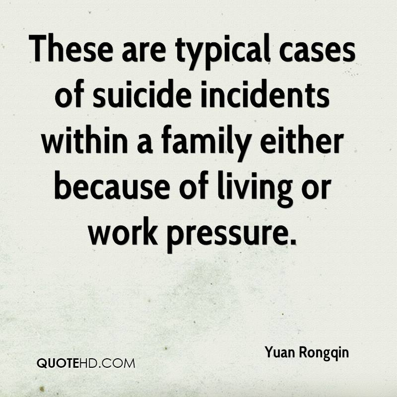 These are typical cases of suicide incidents within a family either because of living or work pressure.