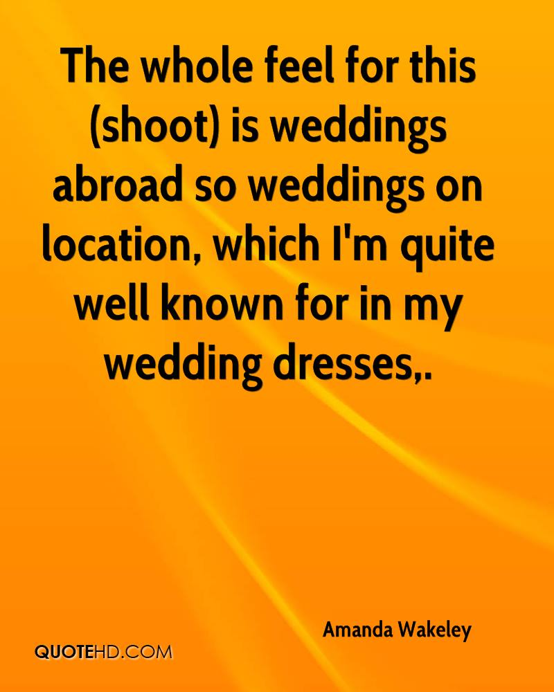 The whole feel for this (shoot) is weddings abroad so weddings on location, which I'm quite well known for in my wedding dresses.
