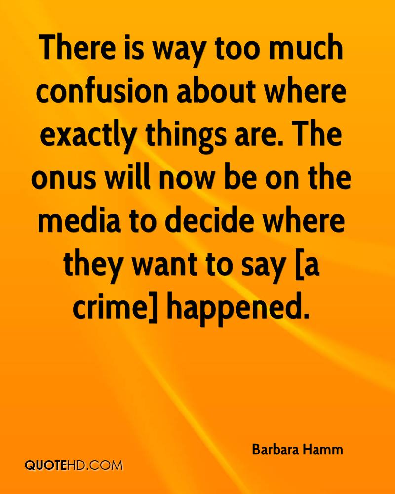 There is way too much confusion about where exactly things are. The onus will now be on the media to decide where they want to say [a crime] happened.