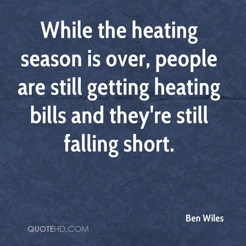 While the heating season is over, people are still getting heating bills and they're still falling short.