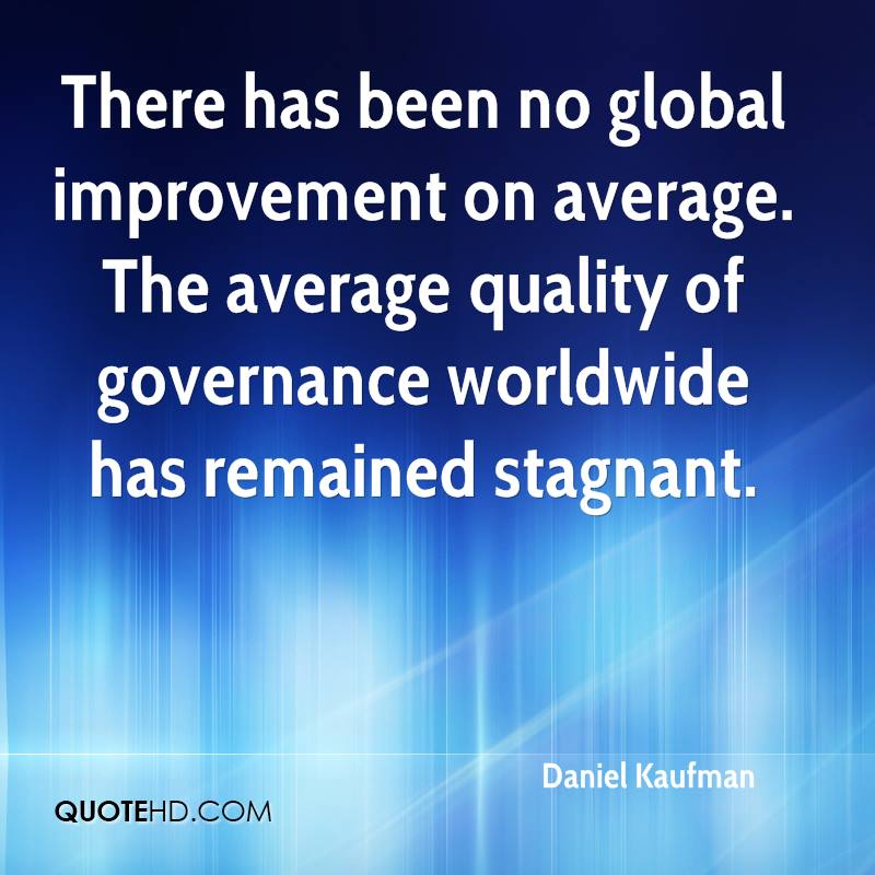 There has been no global improvement on average. The average quality of governance worldwide has remained stagnant.