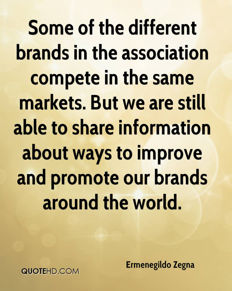 Some of the different brands in the association compete in the same markets. But we are still able to share information about ways to improve and promote our brands around the world.