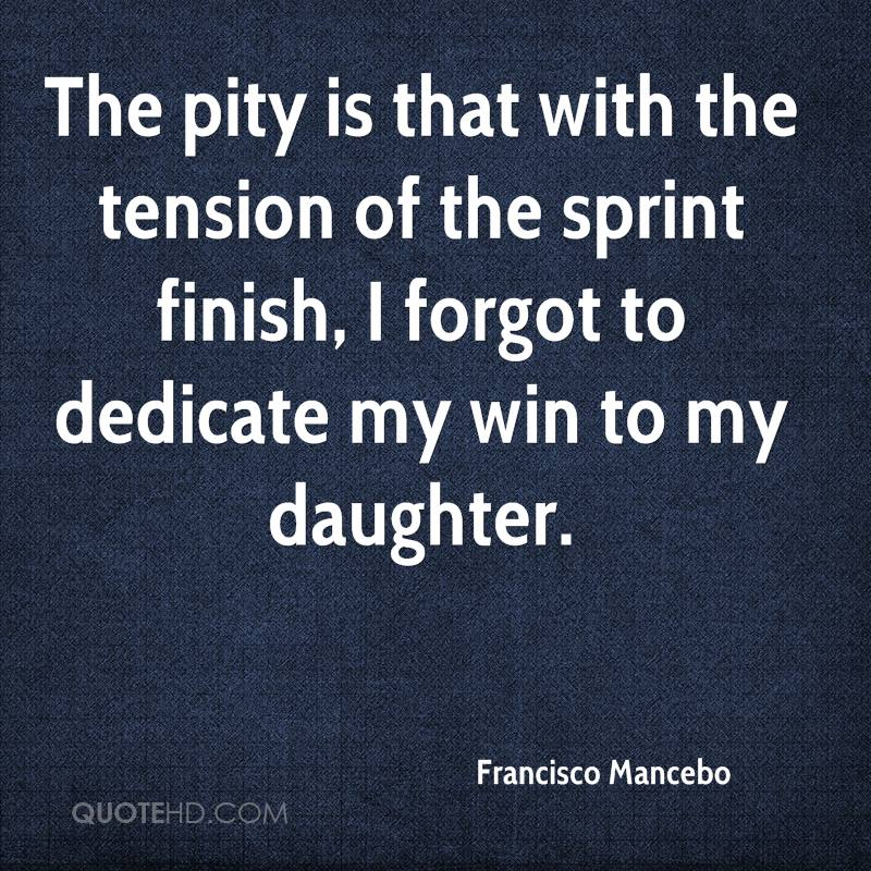 The pity is that with the tension of the sprint finish, I forgot to dedicate my win to my daughter.