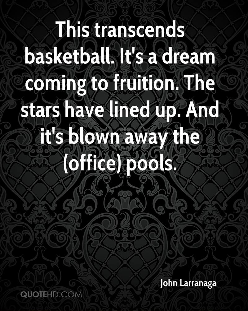 This transcends basketball. It's a dream coming to fruition. The stars have lined up. And it's blown away the (office) pools.