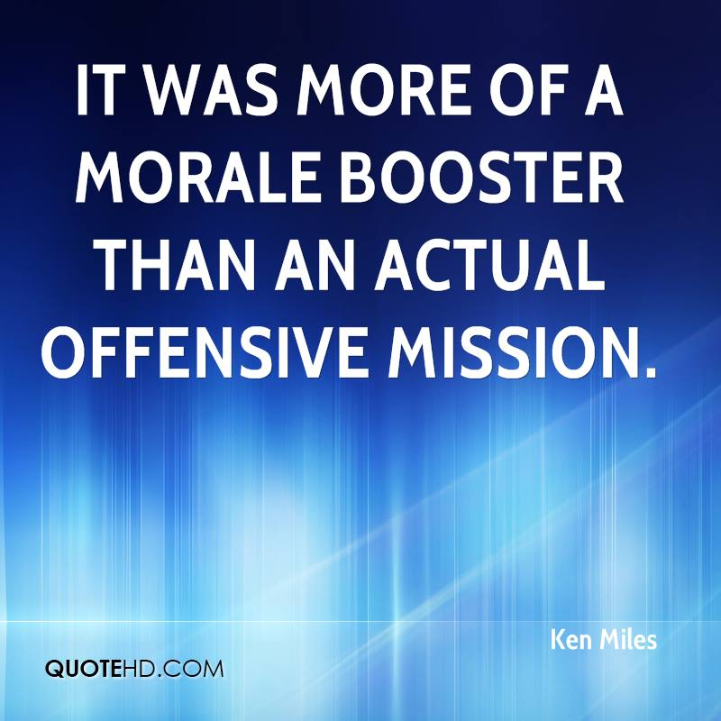It was more of a morale booster than an actual offensive mission.