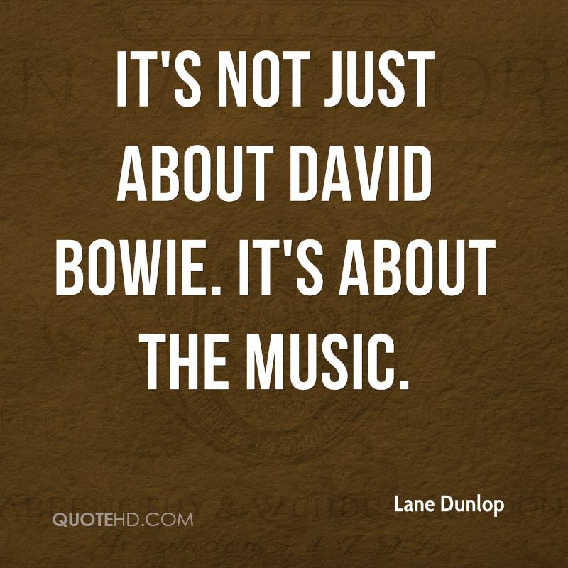 It's not just about David Bowie. It's about the music.