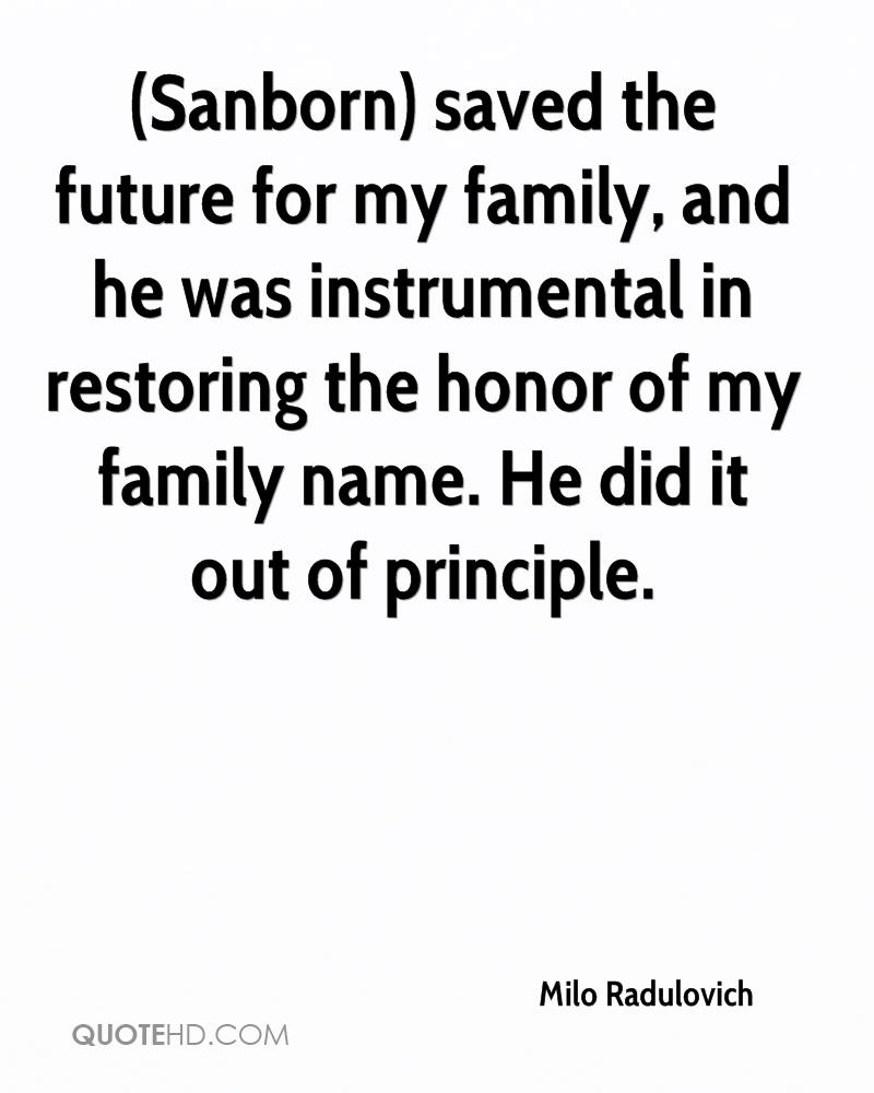 (Sanborn) saved the future for my family, and he was instrumental in restoring the honor of my family name. He did it out of principle.