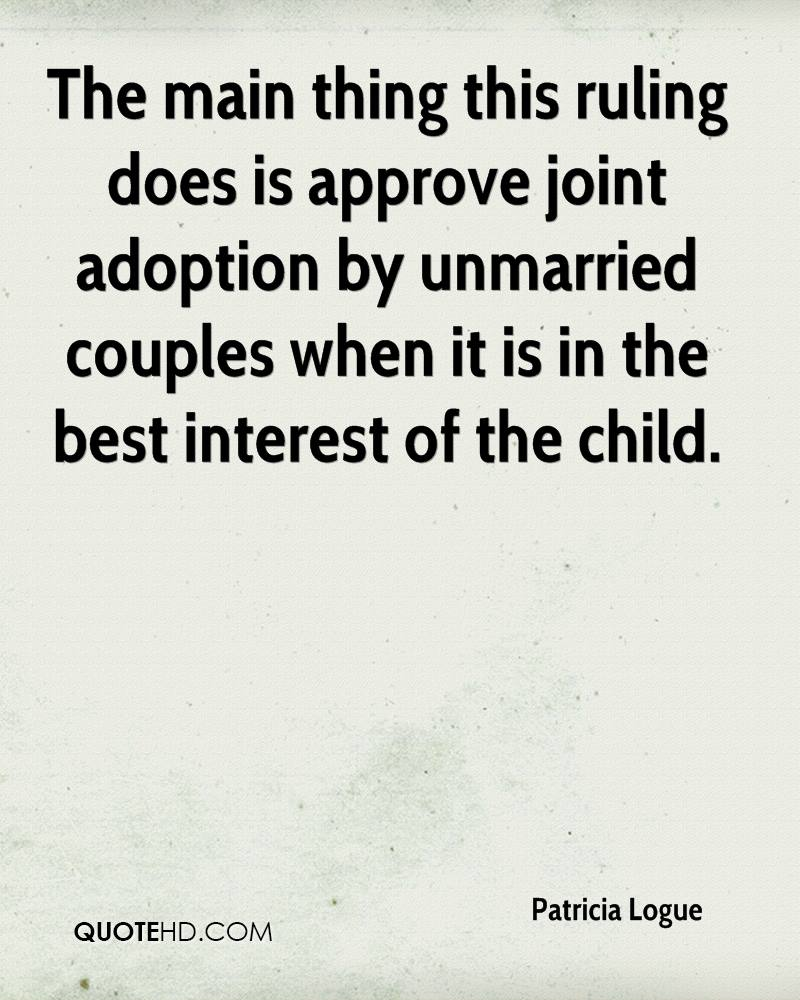 The main thing this ruling does is approve joint adoption by unmarried couples when it is in the best interest of the child.