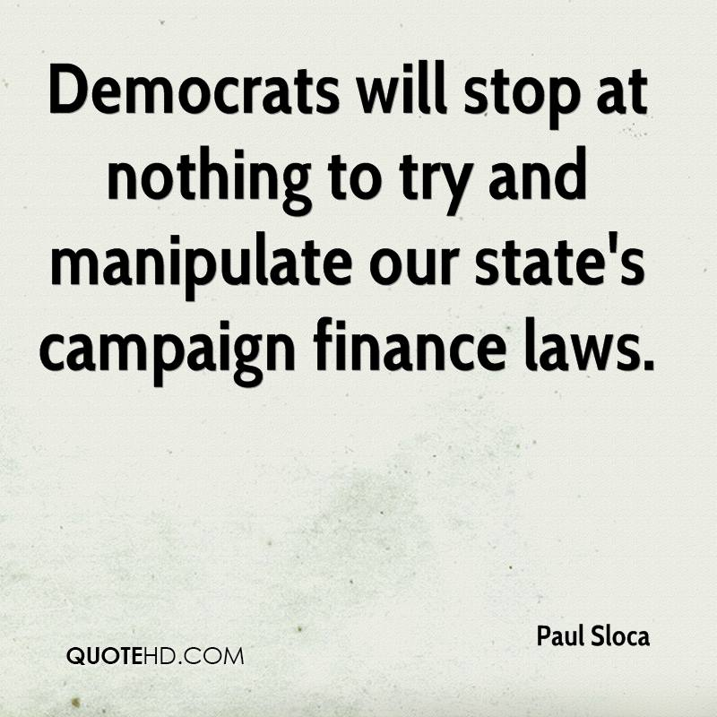 Democrats will stop at nothing to try and manipulate our state's campaign finance laws.