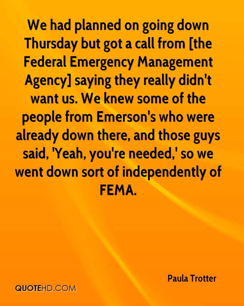 We had planned on going down Thursday but got a call from [the Federal Emergency Management Agency] saying they really didn't want us. We knew some of the people from Emerson's who were already down there, and those guys said, 'Yeah, you're needed,' so we went down sort of independently of FEMA.