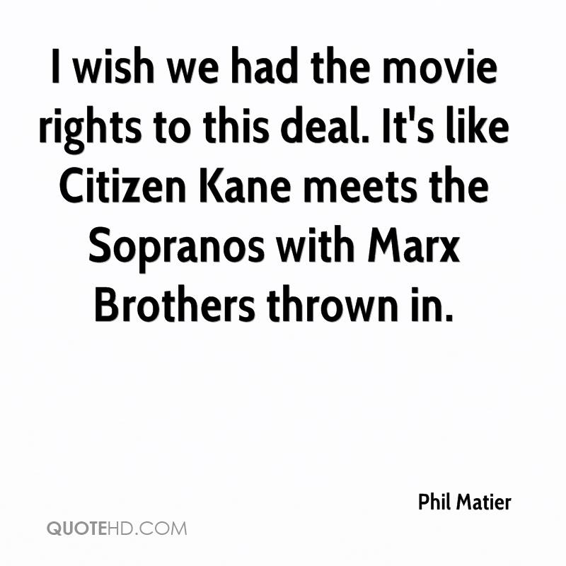 I wish we had the movie rights to this deal. It's like Citizen Kane meets the Sopranos with Marx Brothers thrown in.