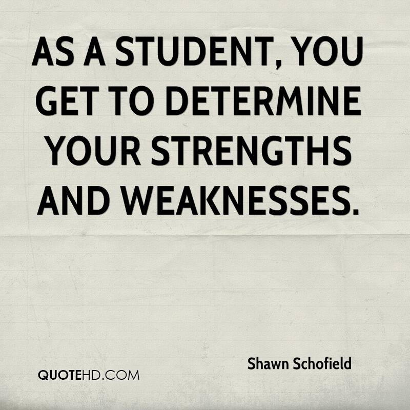 Quotes About Strengths And Weaknesses: Shawn Schofield Quotes