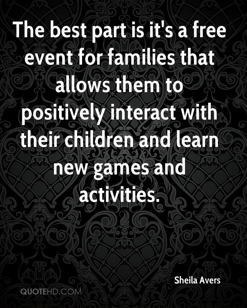 The best part is it's a free event for families that allows them to positively interact with their children and learn new games and activities.