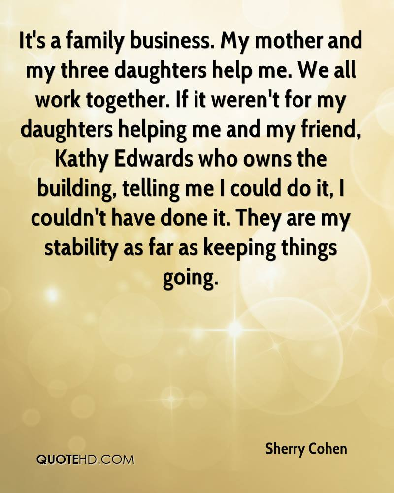Itu0027s A Family Business. My Mother And My Three Daughters Help Me. We All