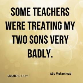 Some teachers were treating my two sons very badly.