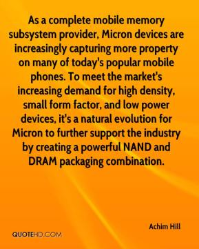 As a complete mobile memory subsystem provider, Micron devices are increasingly capturing more property on many of today's popular mobile phones. To meet the market's increasing demand for high density, small form factor, and low power devices, it's a natural evolution for Micron to further support the industry by creating a powerful NAND and DRAM packaging combination.