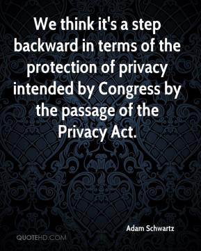 Adam Schwartz - We think it's a step backward in terms of the protection of privacy intended by Congress by the passage of the Privacy Act.