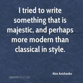 I tried to write something that is majestic, and perhaps more modern than classical in style.