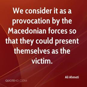 Ali Ahmeti - We consider it as a provocation by the Macedonian forces so that they could present themselves as the victim.