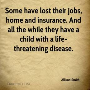 Some have lost their jobs, home and insurance. And all the while they have a child with a life-threatening disease.