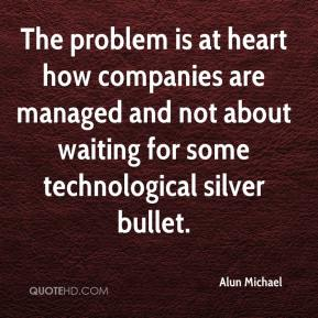 Alun Michael - The problem is at heart how companies are managed and not about waiting for some technological silver bullet.