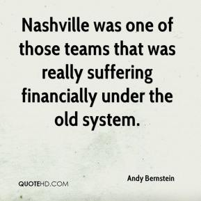 Andy Bernstein - Nashville was one of those teams that was really suffering financially under the old system.