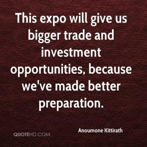 Anoumone Kittirath - This expo will give us bigger trade and investment opportunities, because we've made better preparation.