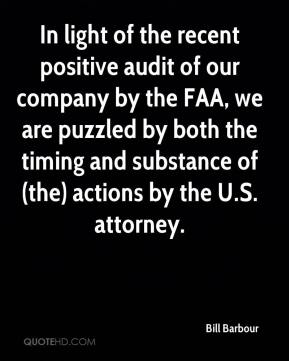 Bill Barbour - In light of the recent positive audit of our company by the FAA, we are puzzled by both the timing and substance of (the) actions by the U.S. attorney.