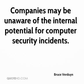 Bruce Verduyn - Companies may be unaware of the internal potential for computer security incidents.