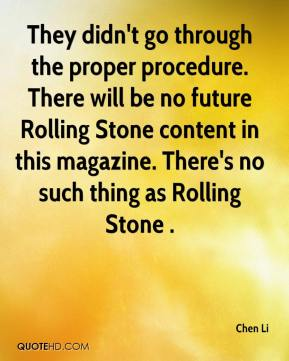 Chen Li - They didn't go through the proper procedure. There will be no future Rolling Stone content in this magazine. There's no such thing as Rolling Stone .