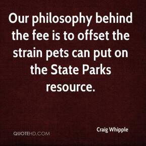 Craig Whipple - Our philosophy behind the fee is to offset the strain pets can put on the State Parks resource.