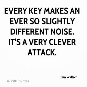 Dan Wallach - Every key makes an ever so slightly different noise. It's a very clever attack.