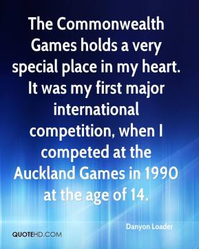 Danyon Loader - The Commonwealth Games holds a very special place in my heart. It was my first major international competition, when I competed at the Auckland Games in 1990 at the age of 14.