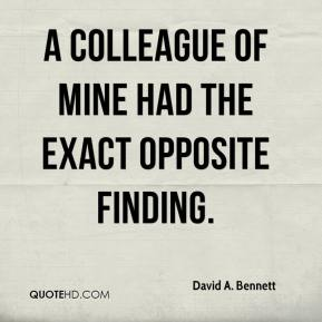 David A. Bennett - A colleague of mine had the exact opposite finding.